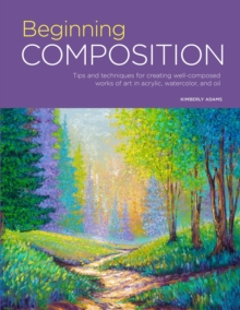 Portfolio: Beginning Composition : Tips and techniques for creating well-composed works of art in acrylic, watercolor, and oil, Paperback / softback Book