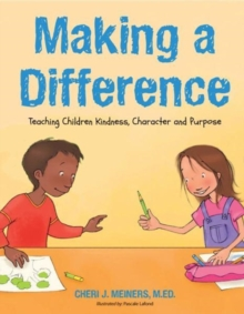 Making a Difference : Teaching Kindness, Character and Purpose, Hardback Book