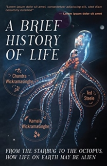 A Brief History of Life : From the Starbug to the Octopus, How Life on Earth May be Alien, Hardback Book
