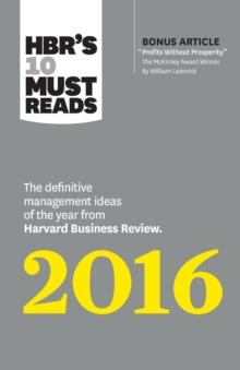 "HBR's 10 Must Reads 2016 : The Definitive Management Ideas of the Year from Harvard Business Review (with bonus McKinsey Award Winning article ""Profits Without Prosperity"") (HBR's 10 Must Reads), Paperback Book"