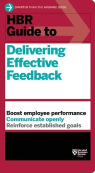 HBR Guide to Delivering Effective Feedback (HBR Guide Series), Paperback / softback Book