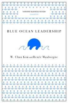 Blue Ocean Leadership (Harvard Business Review Classics), Paperback / softback Book