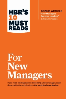 "HBR's 10 Must Reads for New Managers (with bonus article ""How Managers Become Leaders"" by Michael D. Watkins) (HBR's 10 Must Reads), Paperback / softback Book"