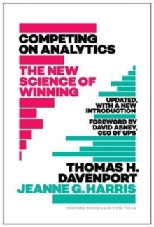 Competing on Analytics: Updated, with a New Introduction : The New Science of Winning, Hardback Book