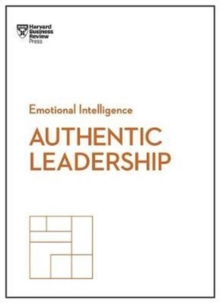 Authentic Leadership (HBR Emotional Intelligence Series), Paperback / softback Book