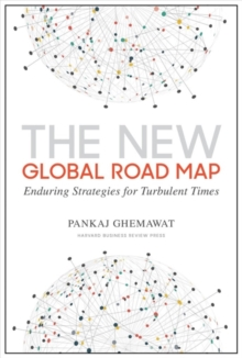New Global Road Map : Enduring Strategies for Turbulent Times, Hardback Book