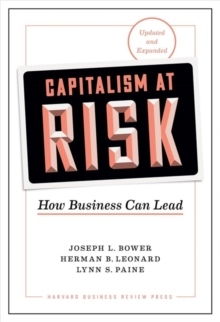 Capitalism at Risk : How Business Can Lead, Updated and Expanded, Hardback Book