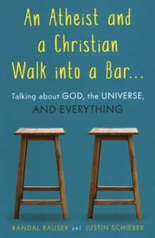 Atheist and a Christian Walk into a Bar, An, Paperback / softback Book