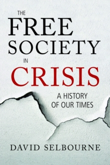 The Free Society in Crisis : A History of Our Times, Hardback Book