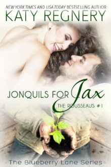 Jonquils for Jax : The Rousseaus #1, Paperback Book