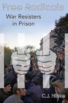 Free Radicals : War Resisters in Prison, Paperback / softback Book