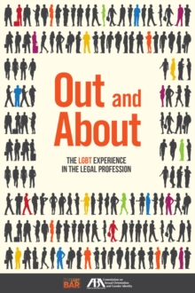 Out and About : The LGBT Experience in the Legal Profession, Paperback / softback Book