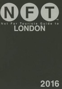 Not For Tourists Guide to London 2016, Paperback / softback Book