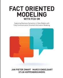 Fact Oriented Modeling with FCO-IM : Capturing Business Semantics in Data Models with Fully Communication Oriented Information Modeling, Paperback / softback Book