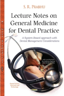 Lecture Notes on General Medicine for Dental Practice : A System-Based Approach with Dental Management Considerations, Hardback Book
