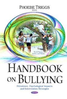 Handbook on Bullying : Prevalence, Psychological Impacts & Intervention Strategies, Hardback Book