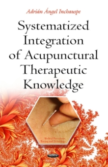 Systematized Integration of Acupunctural Therapeutic Knowledge, Hardback Book