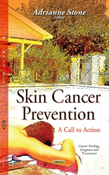 Skin Cancer Prevention : A Call to Action, Hardback Book