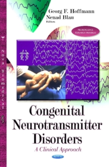 Congenital Neurotransmitter Disorders : A Clinical Approach, Hardback Book