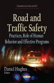 Road & Traffic Safety : Practices, Role of Human Behavior & Effective Programs, Paperback / softback Book