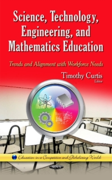 Science, Technology, Engineering & Mathematics Education : Trends & Alignment with Workforce Needs, Hardback Book