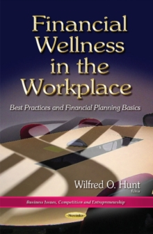 Financial Wellness in the Workplace : Best Practices & Financial Planning Basics, Paperback / softback Book