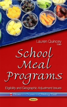 School Meal Programs : Eligibility & Geographic Adjustment Issues, Hardback Book