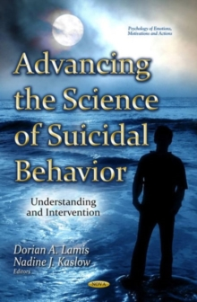 Advancing the Science of Suicidal Behavior : Understanding & Intervention, Hardback Book
