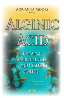 Alginic Acid : Chemical Structure, Uses & Health Benefits, Hardback Book