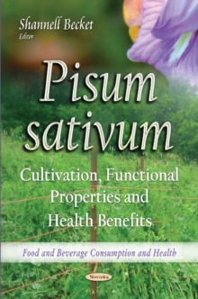 Pisum sativum : Cultivation, Functional Properties & Health Benefits, Paperback / softback Book