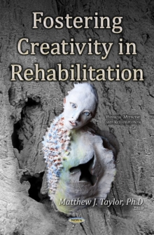 Fostering Creativity in Rehabilitation, Hardback Book