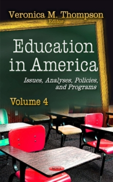 Education in America : Issues, Analyses, Policies & Programs -- Volume 4, Hardback Book