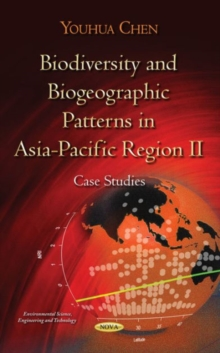 Biodiversity & Biogeographic Patterns in Asia-Pacific Region II : Case Studies, Paperback / softback Book
