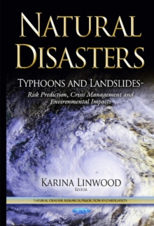 Natural Disasters : Typhoons & Landslides -- Risk Prediction, Crisis Management & Environmental Impacts, Hardback Book