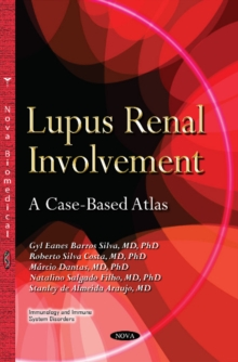 Lupus Renal Involvement : A Case-Based Atlas, Paperback Book