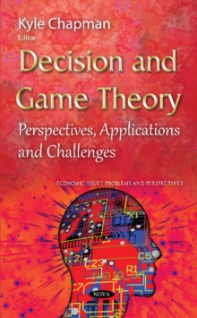 Decision & Game Theory : Perspectives, Applications & Challenges, Hardback Book