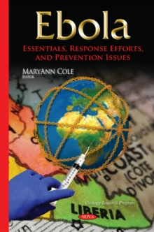Ebola : Essentials, Response Efforts & Prevention Issues, Hardback Book