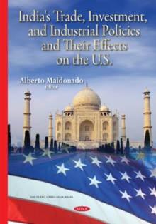 India's Trade, Investment & Industrial Policies & their Effects on the U.S., Hardback Book