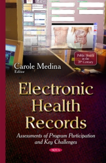 Electronic Health Records : Assessments of Program Participation & Key Challenges, Hardback Book