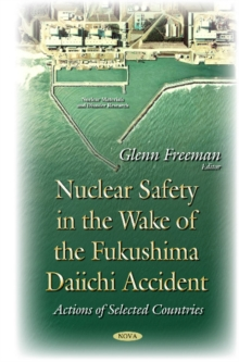 Nuclear Safety in the Wake of the Fukushima Daiichi Accident : Actions of Selected Countries, Hardback Book