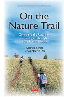 On the Nature Trail : Converting the Rural into the Ecological Through a State Tourism Policy, Hardback Book