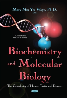 Biochemistry & Molecular Biology : The Complexity of Human Traits & Diseases, Hardback Book