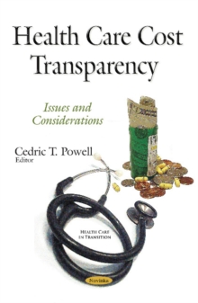 Health Care Cost Transparency : Issues & Considerations, Paperback / softback Book