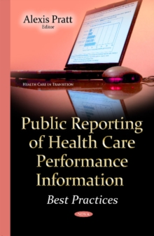 Public Reporting of Health Care Performance Information : Best Practices, Hardback Book