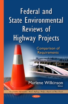 Federal & State Environmental Reviews of Highway Projects : Comparison of Requirements, Hardback Book