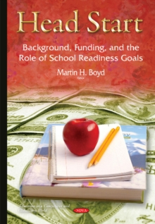 Head Start : Background, Funding & the Role of School Readiness Goals, Hardback Book
