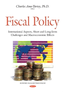 Fiscal Policy : International Aspects, Short & Long-Term Challenges & Macroeconomic Effects, Hardback Book