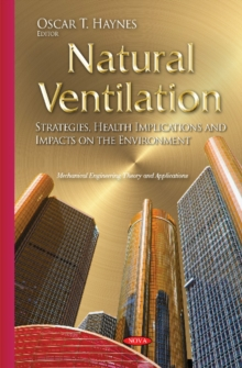 Natural Ventilation : Strategies, Health Implications & Impacts on the Environment, Hardback Book