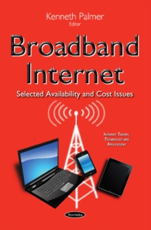 Broadband Internet : Selected Availability & Cost Issues, Paperback / softback Book