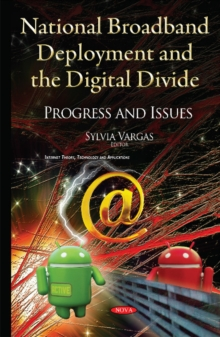 National Broadband Deployment & the Digital Divide : Progress & Issues, Hardback Book